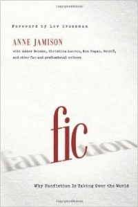 Fic: Why Fanfiction is Taking Over the World bookcover